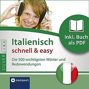 Italienisch schnell & easy (Compact SilverLine Audio perfekt) Hörbuch