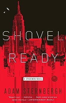 Shovel Ready: A Spademan Novel by [Sternbergh, Adam]
