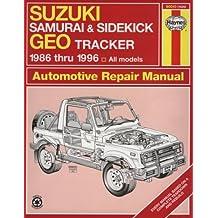 Suzuki Samurai & Sidekick Geo Tracker 1986 Thru 1996: All Models
