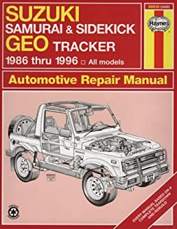 suzuki samurai sidekick geo tracker 1986 thru 1996 all models rh amazon com suzuki sidekick parts manual suzuki sidekick repair manual pdf