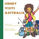 Sidney Visits Australi, Stephanie Stockdale, 143898698X