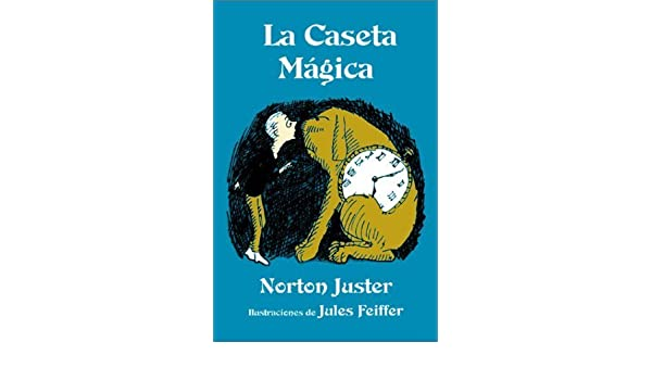La Caseta Magica (Spanish Edition) by Norton Juster (2001-08-01): Norton Juster: Amazon.com: Books