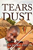 Tears in the Dust, Hilda Petrie-Coutts, 1475260636