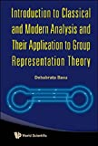 img - for Introduction to Classical and Modern Analysis and Their Application to Group Representation Theory book / textbook / text book