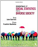 Essentials of Social Statistics for a Diverse Society by Leon-Guerrero, Anna, Frankfort-Nachmias, Chava. (SAGE Publications, Inc,2011) [Paperback]