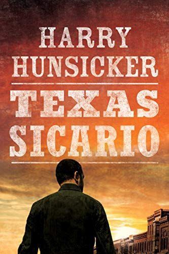 Texas Sicario (Arlo Baines) [Hunsicker, Harry] (Tapa Blanda)
