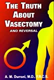 The Truth About Vasectomy and Reversal