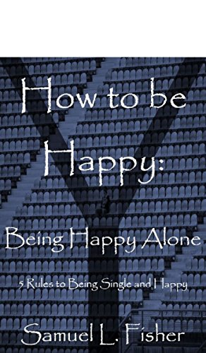 how to be happy being alone