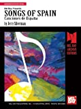 Songs of Spain/Piano-Vocal, Jerry Silverman and Mel Bay Staff, 078660557X