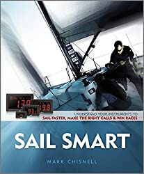 Sail Smart: Understand Your Instruments to Sail Faster, Make the Right Calls & Win Races