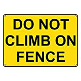 Weatherproof Plastic Do Not Climb On Fence Sign with English Text
