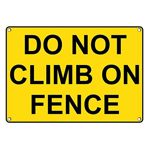 Weatherproof Plastic Do Not Climb On Fence Sign with English Text by SignJoker