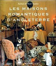 Les Maisons romantiques d Angleterre par Barbara Stoeltie
