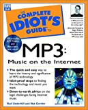 Complete Idiot s Guide to MP3: Music on the Internet