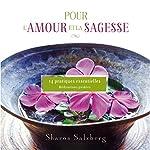 Pour l'amour et la sagesse : 14 Pratiques essentielles   Sharon Salzberg