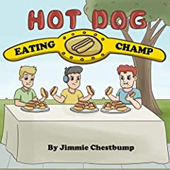 Hot Dog Eating Champ: (20% of profits to help build hunger free community)