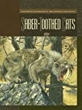 Saber-Toothed Cats, Susan H. Gray, 1592964125