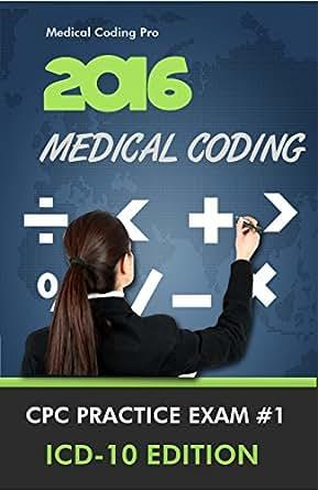 Amazon.com: 2016 Medical Coding CPC Practice Exam #1 ICD-10 ...