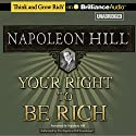 Your Right to Be Rich Audiobook by Napoleon Hill Narrated by Napoleon Hill