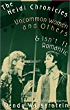 The Heidi Chronicles - Uncommon Women and Others - Isn't It Romantic, Wendy Wasserstein, 0613292545