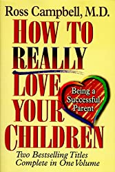 How to Really Love Your Children