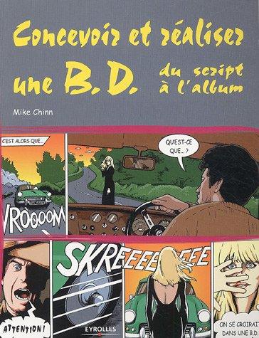 Concevoir et réaliser une BD : Du script à l'album Broché – 17 février 2005 Mike Chinn Jean-Paul Jennequin Eyrolles 2212115474