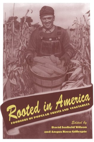 Rooted In America: Foodlore Popular Fruits Vegetables