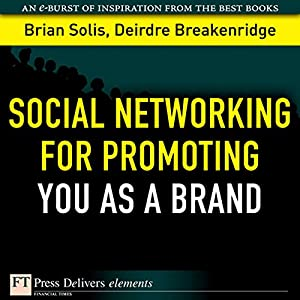 Social Networking for Promoting YOU as a Brand Audiobook
