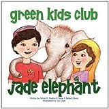 Jade Elephant, Sylvia M. Medina and Saige J. Ballock-Dixon, 0983660247
