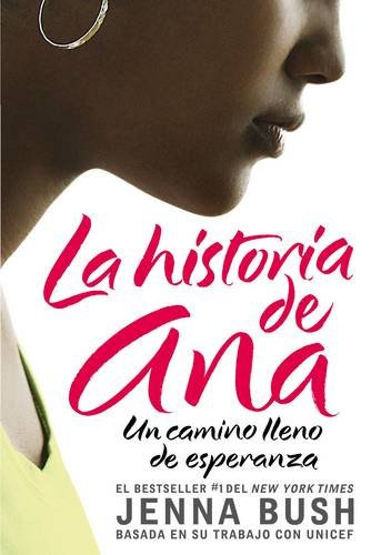 Ana's Story (Spanish edition): La historia de Ana: Un camino lleno de esperanza