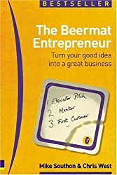 The Beermat Entrepreneur: Turn Your Good Idea into a Great Business