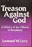 Treason Against God, Leonard W. Levy, 0805237526