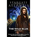 STARGATE ATLANTIS: The Wild Blue (SGX-05) (Stargate extras: novellas and short stories)