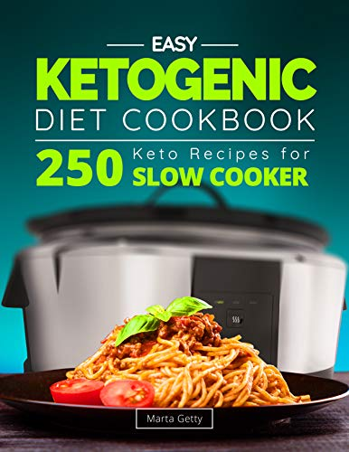 - Easy Ketogenic Diet Cookbook: 250 Keto Recipes for Slow Cooker