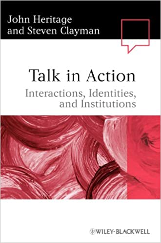 Book Talk in Action: Interactions, Identities, and Institutions (Language in Society)