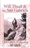 Will Thrall and the San Gabriels, Ronald C. Woolsey, 0916251691