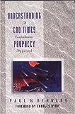 Understanding End Times Prophecy, Paul N. Benware, 0802490778