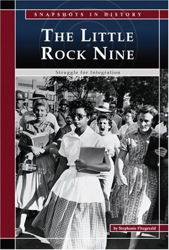 The Little Rock Nine: Struggle for Integration (Snapshots in History) by Stephanie Fitzgerald - Little Shopping Rock Mall
