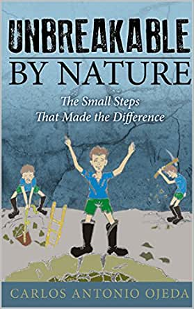 Unbreakable By Nature: The Small Steps that made the