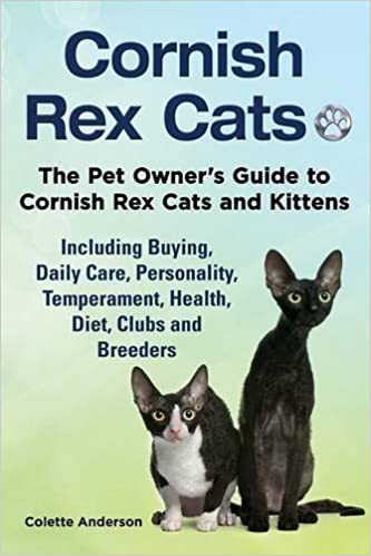 Cornish Rex Cats, The Pet Owner's Guide to Cornish Rex Cats and Kittens Including Buying, Daily Care, Personality, Temperament, Health, Diet, Clubs and Breeders by Colette Anderson (2014-09-19)