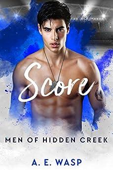 Score (Men of Hidden Creek) by [Wasp, A. E.]