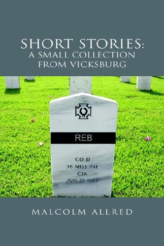 Short Stories: A Small Collection from Vicksburg
