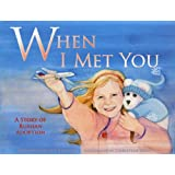 When I Met You: A Story of Russian Adoption