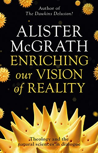 Enriching our Vision of Reality: Theology and the natural sciences in dialogue by [McGrath, Alister]