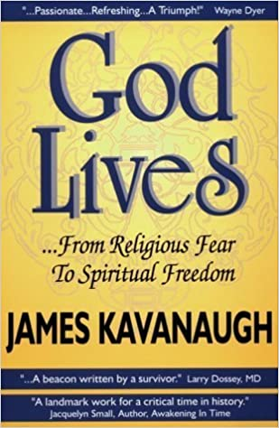 Book God Lives: ...From Religious Fear to Spiritual Freedom by James Kavanaugh (1994-06-03)