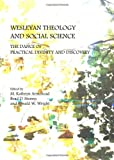 Wesleyan Theology and Social Science: The Dance of Practical Divinity and Discovery, M. Kathryn Armistead Brad D. Strawn and Ronald W. Wright, 1443817333