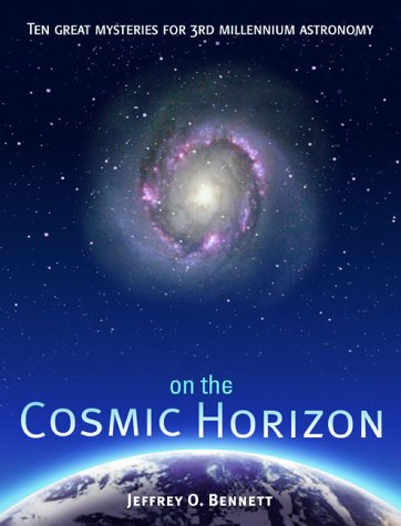On the Cosmic Horizon: Ten Great Mysteries for Third Millennium Astronomy (Mysteries for the New Millennium)