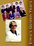 Elma's Golden Years, Donna Hicks, 1418446238