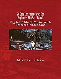 20 easy christmas carols for beginners alto sax book 1 big note sheet music with lettered. Black Bedroom Furniture Sets. Home Design Ideas