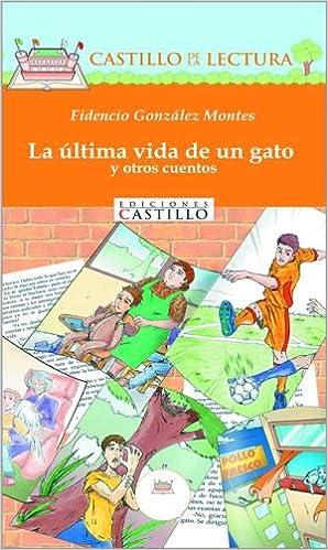 La ultima vida de un gato (Castillo de la Lectura Naranja) (Spanish Edition): Fidencio Gonzalez, Leonardo Arenas Beltran: 9789702001324: Amazon.com: Books